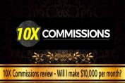 10x commissions review