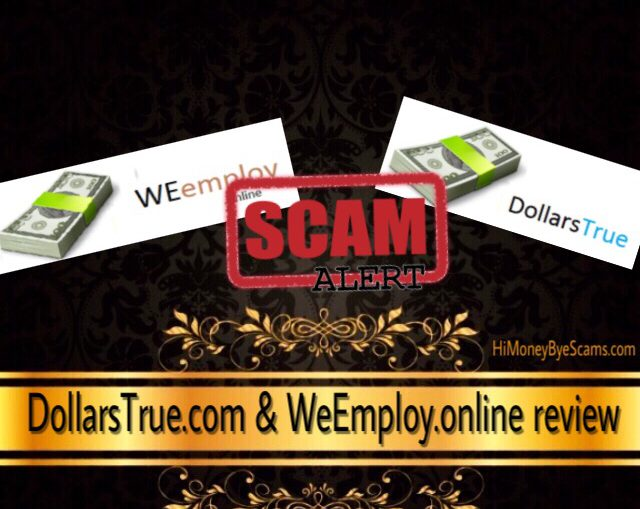 WeEmploy.online and DollarsTrue.com scam