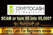 Is CryptoCash For Beginners a scam? Review reveals UGLY TRUTHS!