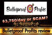 Bulletproof Profits review scam