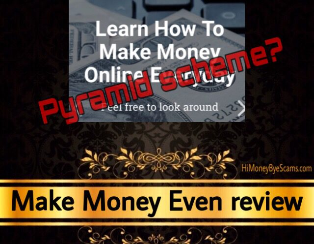 Make Money Even review scam